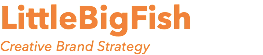 LittleBigFish Creative Brand Strategy
